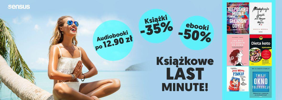 Promocja na ebooki Książkowe LAST MINUTE! [Książki -35% | Ebooki -50% | Audiobooki po 12.90 zł